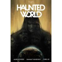 This Haunted World - Mark Powers,  Rahmat Handoko,  Chris Lie