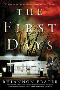 The First Days (As the World Dies, #1) - Rhiannon Frater