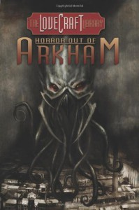 The Lovecraft Library Volume 1: Horror Out of Arkham - Menton Matthews III