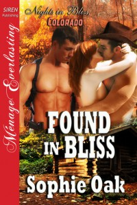 Found in Bliss - Sophie Oak