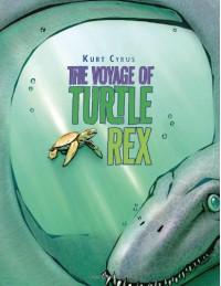 The Voyage of Turtle Rex - Kurt Cyrus