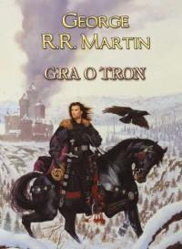 Gra o tron - Martin George R. R.
