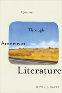 A Journey Through American Literature - Kevin J. Hayes