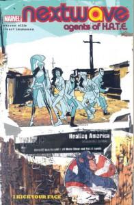 Nextwave, Agents of H.A.T.E., Vol. 2: I Kick Your Face - Warren Ellis, Stewart Immonen, Stuart Immonen