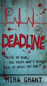 Deadline (Newsflesh Trilogy #2) - Mira Grant