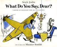 What Do You Say, Dear? - Sesyle Joslin, Maurice Sendak