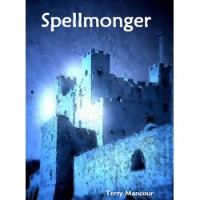 Spellmonger (The Spellmonger Series) - Terry Mancour