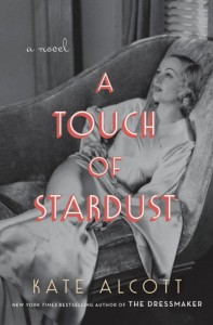 A Touch of Stardust: A Novel - Kate Alcott