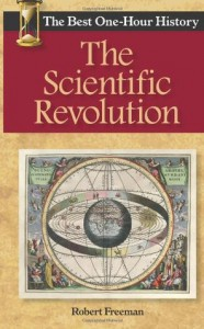 The Scientific Revolution: The Best One-Hour History - Robert  Freeman