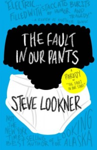 "The Fault in Our Pants: A Parody of ""The Fault in Our Stars"" - Steve Lookner"