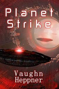 Planet Strike (Extinction Wars Book 2) - Vaughn Heppner