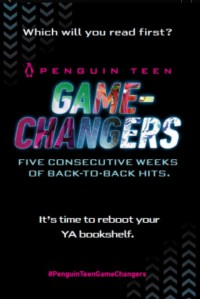 Penguin Teen Game-Changers - Marie Lu, Kristin Cashore, Stephanie Perkins, Peter Bognanni, Julie C. Dao