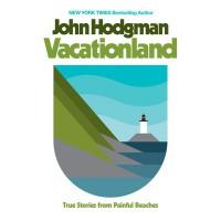 Vacationland: True Stories from Painful Beaches - John Hodgman
