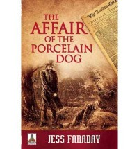 [ [ [ The Affair of the Porcelain Dog [ THE AFFAIR OF THE PORCELAIN DOG ] By Faraday, Jess ( Author )Jun-14-2011 Paperback - Jess Faraday