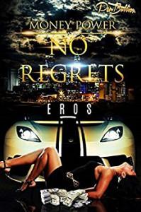 Money, Power, and No Regrets - Eros