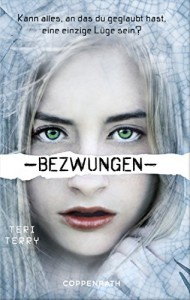 Bezwungen: Dystopie-Trilogie Band 3 - Teri Terry, Marion Hertle, Petra Knese