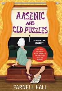 Arsenic and Old Puzzles: A Puzzle Lady Mystery (Puzzle Lady Mysteries) - Parnell Hall