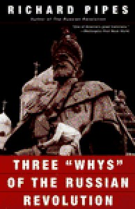 "Three ""Whys"" of the Russian Revolution - Richard Pipes"