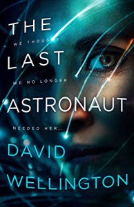 The Last Astronaut - David Wellington