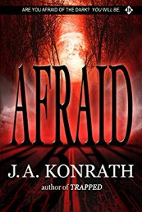 Afraid (The Konrath Dark Thriller Collective Book 3) - J.A. Konrath