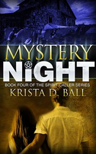Mystery Night (Spirit Caller Book 4) - Krista D. Ball