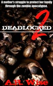 Deadlocked 2 - A.R. Wise