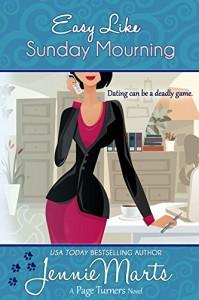 Easy Like Sunday Mourning: (A Cozy Mystery Romance) (A Page Turners Novel Book 2) - Jennie Marts