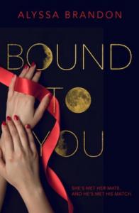 Bound To You - Alyssa Brandon