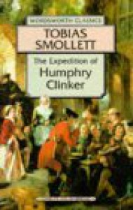 Humphry Clinker (Wordsworth Classics) - Tobias Smollett