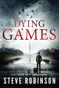 Dying Games (Jefferson Tayte Genealogical Mystery) - Steve Robinson