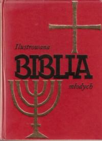 Ilustrowana Biblia młodych - Jospi E. Krause, Samuel Terrien