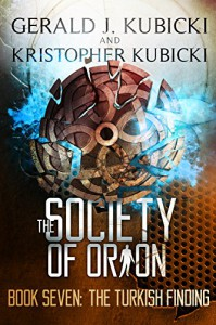 The Society of Orion Book #7: The Turkish Findings (Colton Banyon Mystery 21) - Kristopher Kubicki, Gerald J. Kubicki