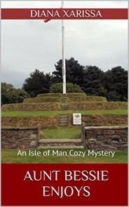 Aunt Bessie Enjoys (An Isle of Man Cozy Mystery Book 5) - Diana Xarissa