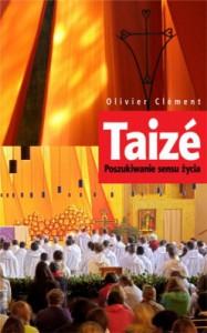 Taizé: Poszukiwanie sensu życia - Olivier Clément