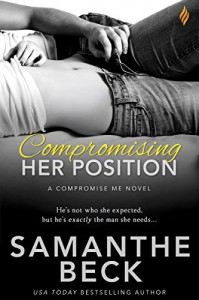 Compromising Her Position (Compromise Me) - Samanthe Beck