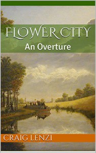 Flower City: An Overture - Craig Lenzi