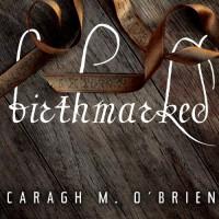 Birthmarked: Birthmarked Trilogy Series, Book 1 - Caragh M. O'Brien, Carla Mercer-Meyer