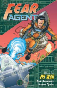 Fear Agent, Vol. 2: My War - Rick Remender