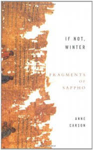 If Not, Winter: Fragments of Sappho - Sappho, Anne Carson