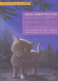 Gobbolino The Witch's Cat (Kingfisher Classics) - Ursula Moray Williams, Paul   Howard, Joan Aiken