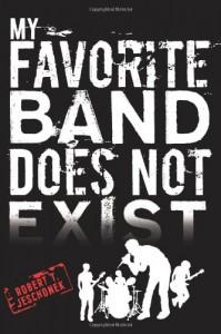 My Favorite Band Does Not Exist - Robert T. Jeschonek