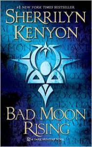 Bad Moon Rising (Dark-Hunter, #14; Were-Hunter, #6; Hellchaser, #3) - Sherrilyn Kenyon