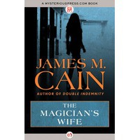 The Magician's Wife - James M. Cain