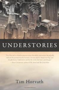 Understories - Tim Horvath