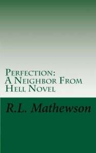 Perfection (A Neighbor from Hell, #2) - R.L. Mathewson