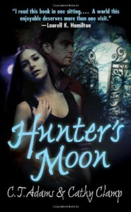 Hunter's Moon (Tales of the Sazi, Book 1) - 'C. T. Adams',  'Cathy Clamp'