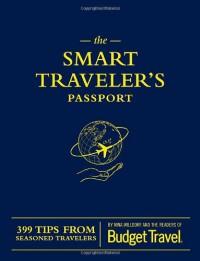 The Smart Traveler's Passport - Erik Torkells