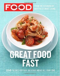 Everyday Food: Great Food Fast - Martha Stewart, Martha Stewart