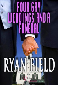 Four Gay Weddings and a Funeral - Ryan Field