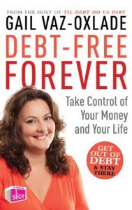 Debt Free Forever - Gail Vaz-Oxlade